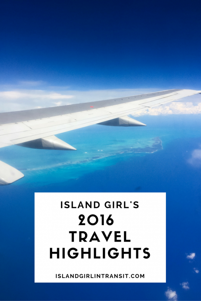 Island Girl's 2016 Travel Highlights