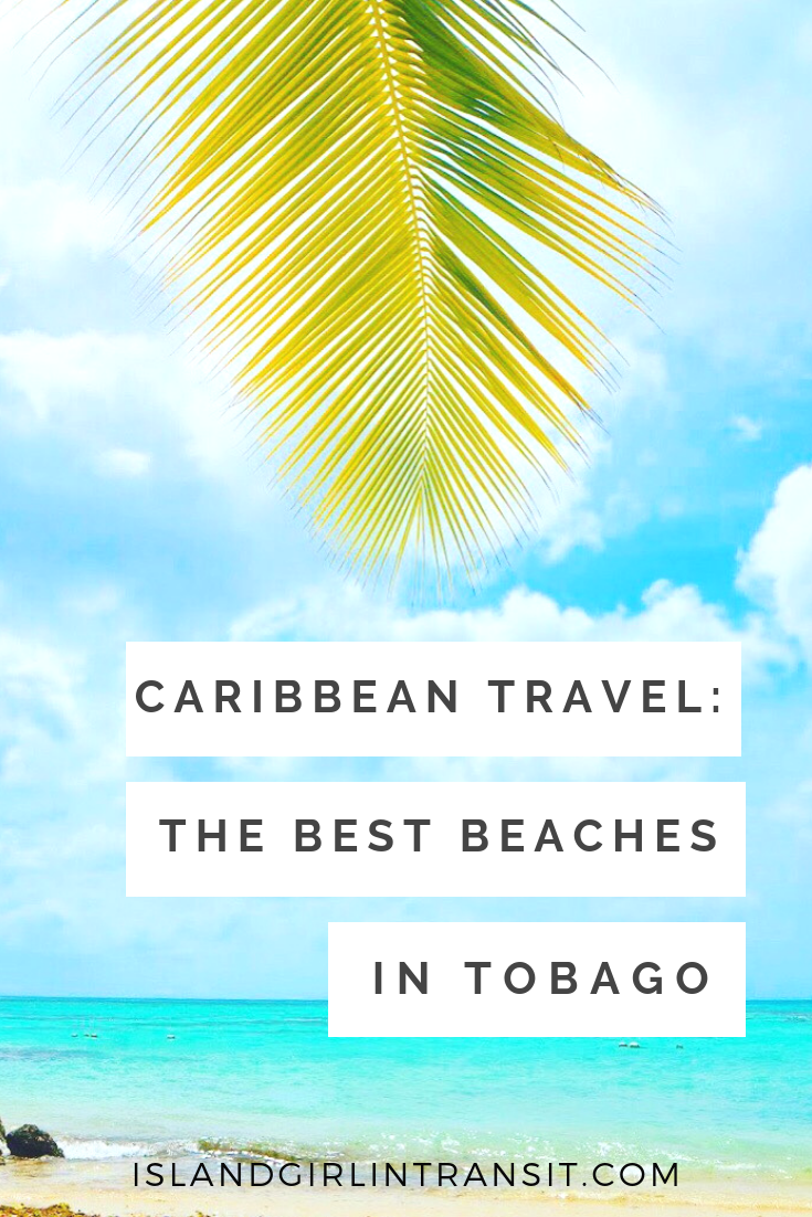 Caribbean Travel: Best Beaches in Tobago - Island Girl In