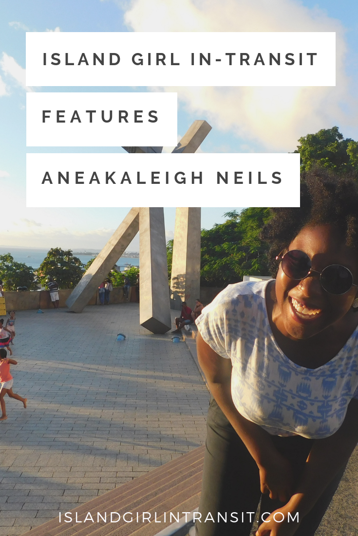 Meet Aneakaleigh Neils, a Trinbagonian traveler who is making memories around the world. Read on to discover her Island Girl travel story!