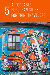 5 Affordable European Cities for Trinbagonian Travelers